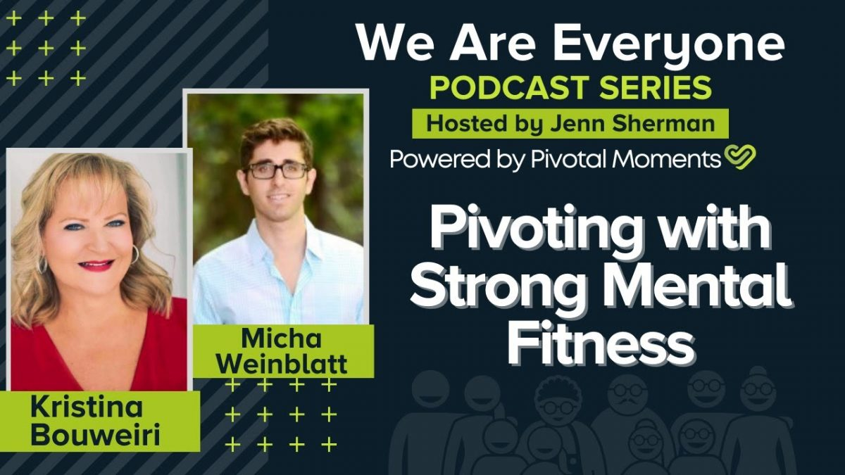 Pivoting with Strong Mental Fitness