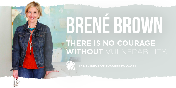 Dr. Brené Brown: The Can't Miss Interview On Shame, Self Worth, Empathy, & Living a Courageous Life