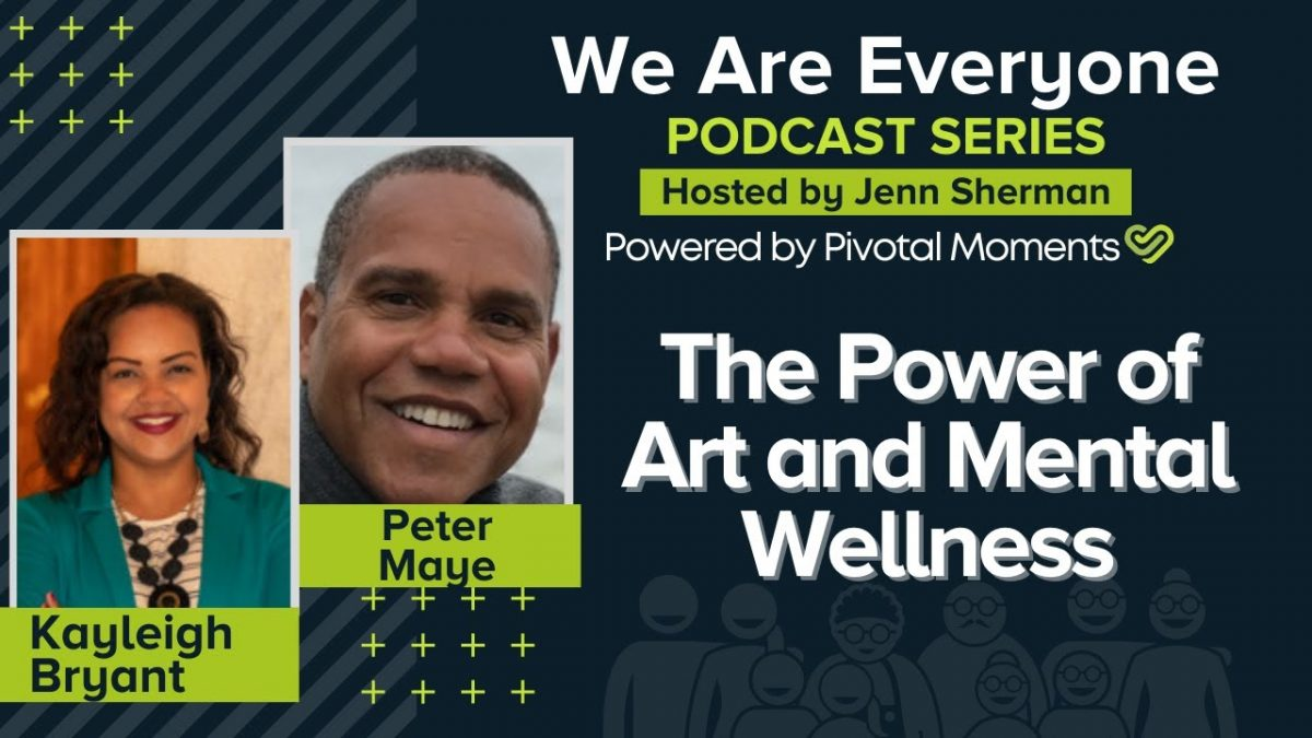 The Power of Art and Mental Wellness with Kayleigh Bryant and Peter Maye