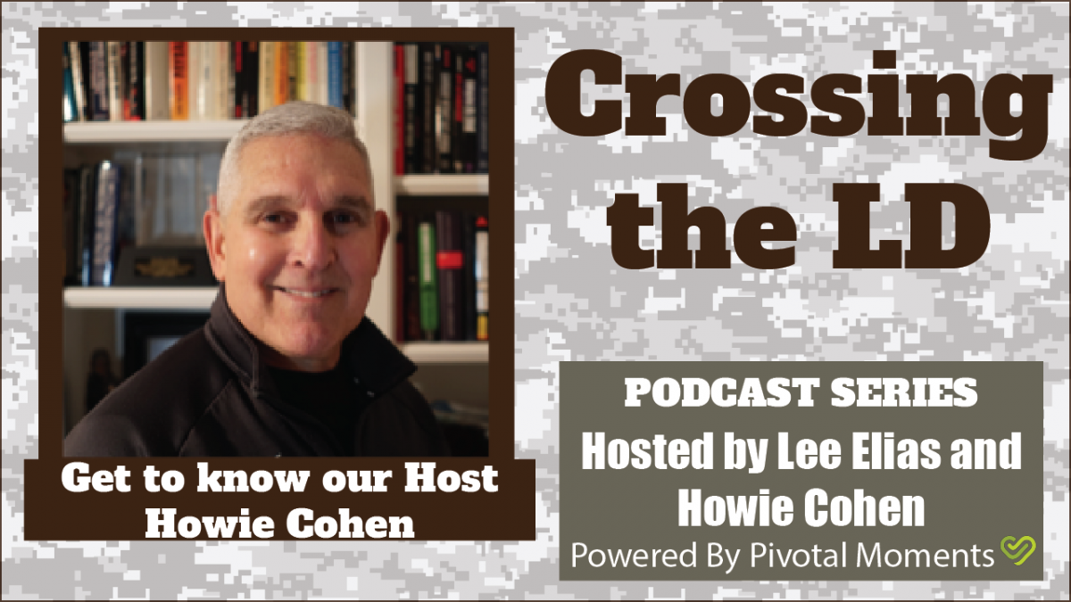 Crossing The Line Of Departure with Howie Cohen