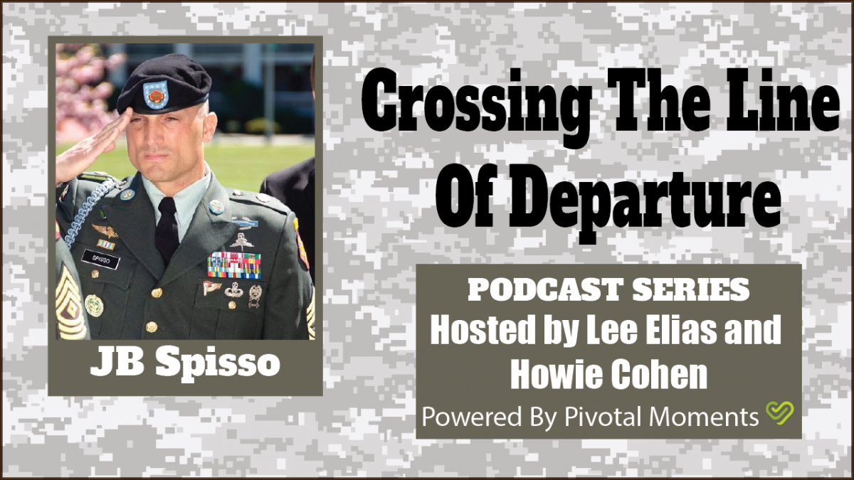 Crossing the Line of Departure: Life After the Military - JB Spisso