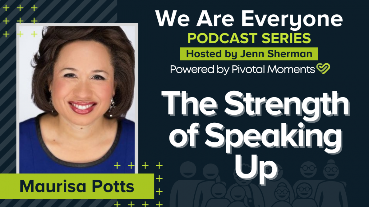 The Strength of Speaking Up with Maurisa Potts