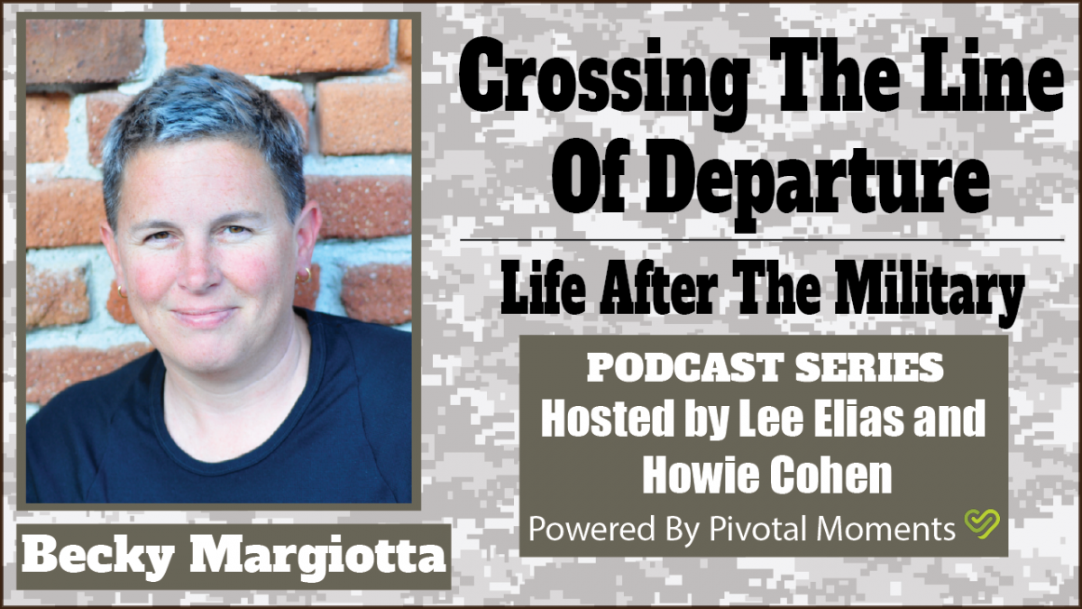 Crossing the Line of Departure: Life After The Military - Becky Margiotta