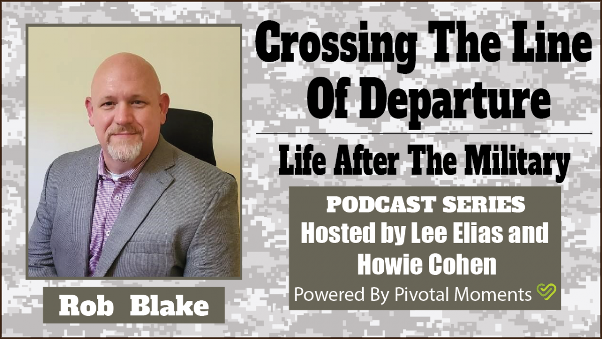 Crossing the Line of Departure: Life After The Military - Rob Blake