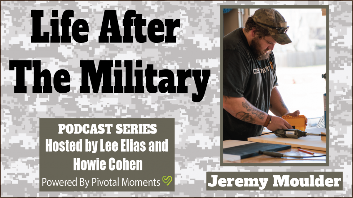 Life After The Military - Jeremy Moulder