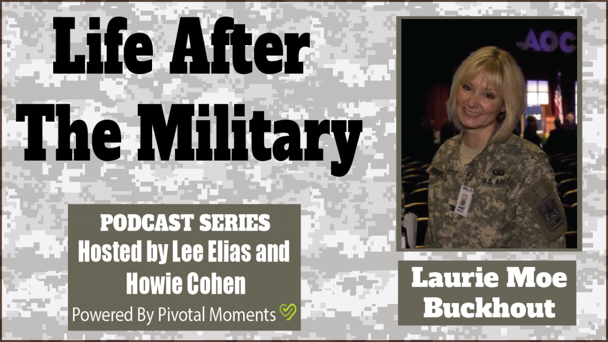 Life After The Military - Laurie Moe Buckhout