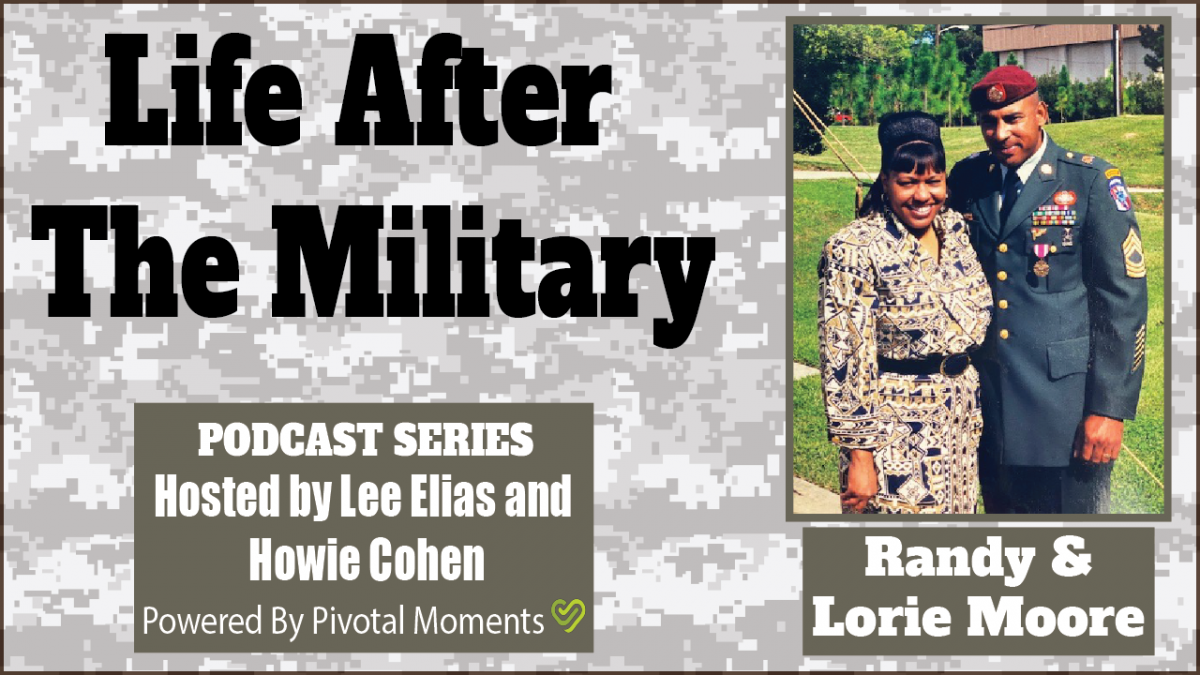 Life After The Military - Randy & Lorie Moore