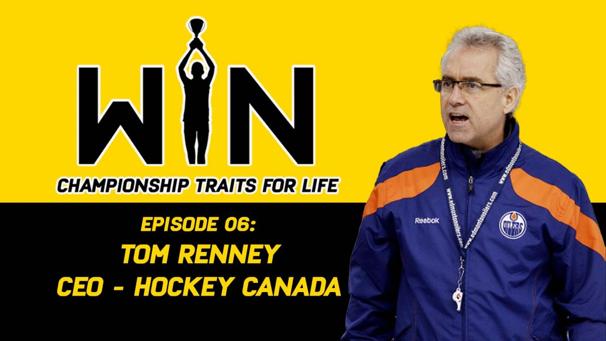 WIN: Championship Traits For Life - Tom Renney, CEO of Hockey Canada